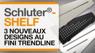 Schluter®-SHELF dans de nouveaux designs au fini TRENDLINE
