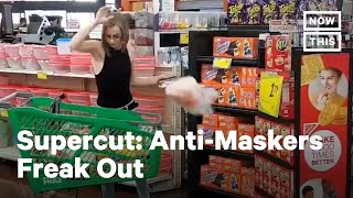 Anti-Maskers Throw Tantrums Nationwide | NowThis
