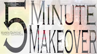 5 Minute Makeover – Episode I – The Ambush