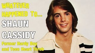 Whatever Happened to Shaun Cassidy - Teen Idol and Star of The Hardy Boys