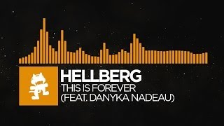 Repeat youtube video [House] - Hellberg - This Is Forever (feat. Danyka Nadeau) [Monstercat Release]