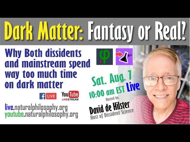 Dark Matter: Fantasy or Real? with David de Hilster