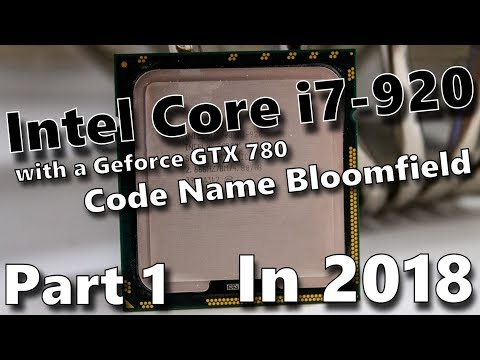 Intel Core i7-920 - Code Name Bloomfield - In 2018 - Part 1