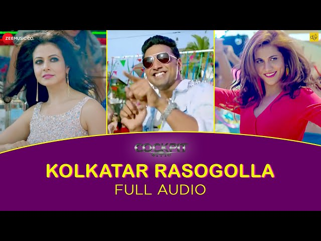 Kolkatar Rasogolla - Full Song | Cockpit | Dev, Koel Mallick,Rukmini Maitra | Arindom | Kamaleswar M