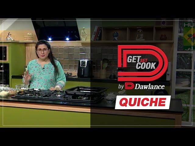 Get Set Cook | Chef Zarnak | Quiche | EP 20 | Dawlance