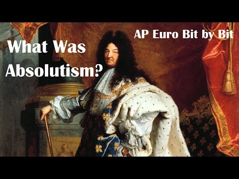 What Was Absolutism?: AP Euro Bit by Bit #20