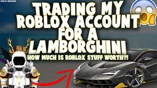 Trading ROBLOX Account For A LAMBORGHINI?! (MOST EXPENSIVE ROBLOX STUFF!) - Linkmon99 ROBLOX
