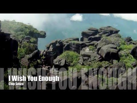 I Wish You Enough  | Chip Souza