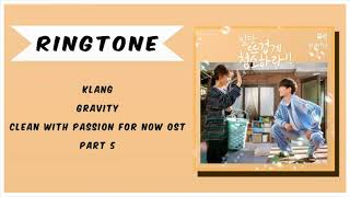 [RINGTONE] KLANG - GRAVITY (CLEAN WITH PASSION FOR NOW OST) PART.5 | DOWNLOAD