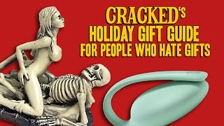 Cracked's Holiday Gift Guide For People Who Hate Gifts