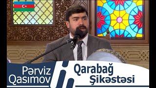 Perviz Qasimov - Qarabag Shikestesi