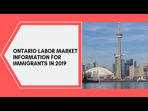 How To Work In Ontario- Labor Market Information For Immigrants.