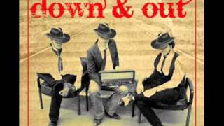Down & Out - Kentucky Straight Bourbon Boogie