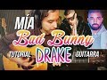 Mia - BAD BUNNY feat DRAKE - Tutorial - Guitarra - Guitar Lesson