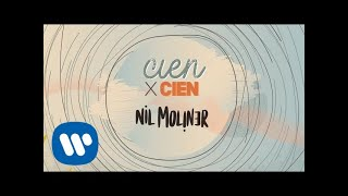 Nil Moliner - Cien x cien (Lyric Video Oficial)