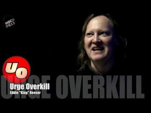 Urge Overkill - Reunion (Rockpills - Programa 61)