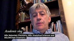MSc Materials Chemistry, MSc Analytical Sciences and BSc/MChem Chemistry | Academic Vlog
