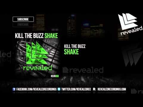 Kill The Buzz - Shake (Exclusive Preview) - OUT NOW!