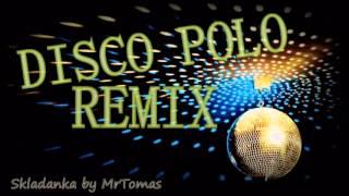 Składanka Disco Polo Remix by Mr Tomas