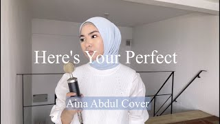 Here's Your Perfect - Jamie Miller (Cover by Aina Abdul)