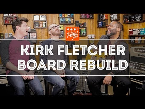 That Pedal Show – Kirk Fletcher Drops In For A Pedalboard Rebuild