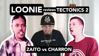 LOONIE | BREAK IT DOWN: Rap Battle Review E93 | TECTONICS 2: ZAITO vs CHARRON