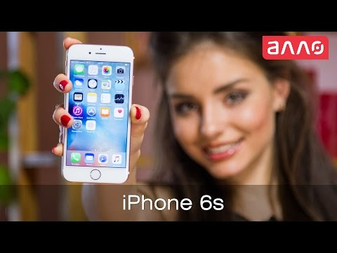 Видео-обзор смартфона Apple iPhone 6s