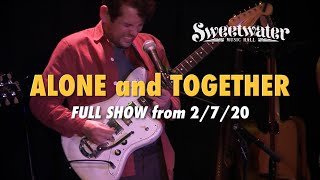 FULL SHOW PREMIERE - Alone and Together  2/7/20 - Sweetwater Music Hall