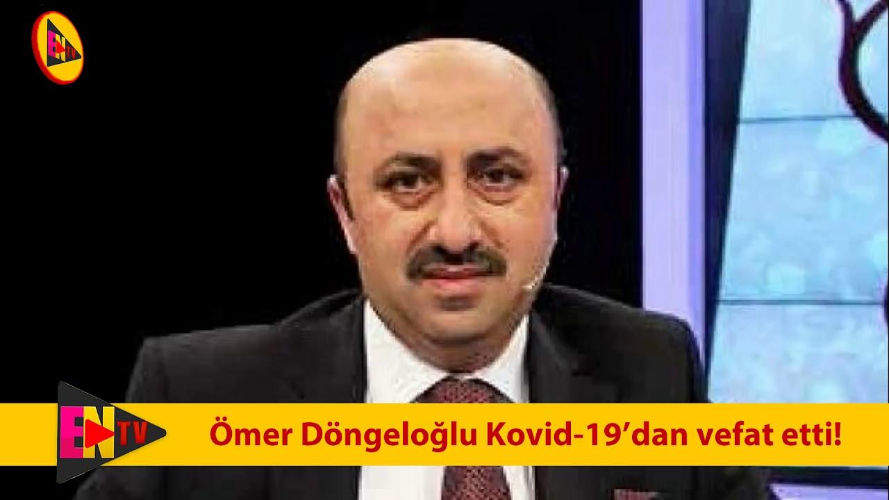 SON DAKiKA Ömer Döngeloğlu koronavirüs'ten vefat etti!