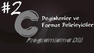 C Programlama Dersleri 2 Veri Tipleri Değişkenler ve Format Belirleyiciler