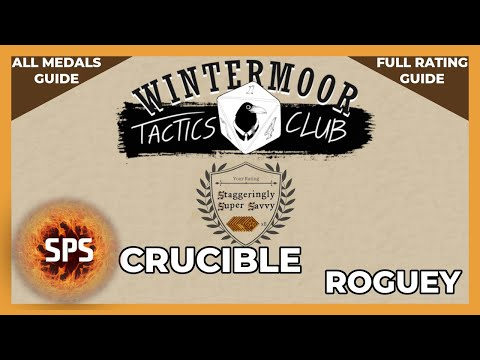 🥇All Medals Guide - CRUCIBLE: ROGUEY - Wintermoor Tactics Club - 8 |