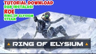 TUTORIAL INSTALL DAN DOWNLOAD RING OF ELYSIUM | ROE STEAM