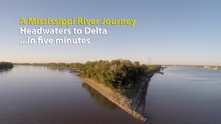 A Mississippi River Journey—headwaters To Delta—in Five Minutes