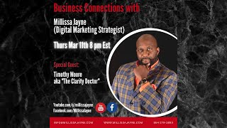 Business Connections with MJ - Special Guest Timothy Moore (Clarity Doctor)