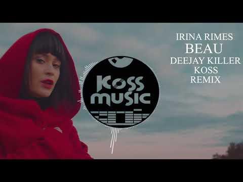 Irina Rimes - Beau (Deejay Killer & Koss Remix)