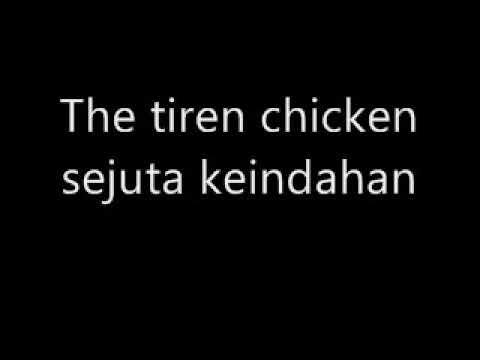 The Tiren chicken - Sejuta Keindahan