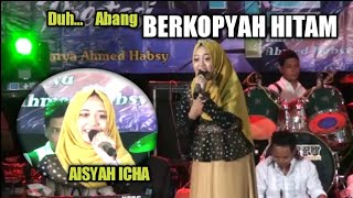 DUH ABANG  BERKOPYAH HITAM || AISYAH ICHA ||  BERSAMA KA | LIVE KARANG PENANG