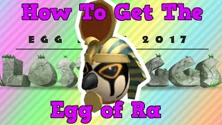 How to Get The Egg of Ra | Roblox Egg Hunt 2017 The Lost Eggs