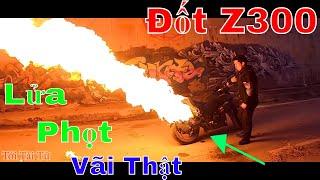 Đốt xe Z300, không ngờ cháy Khiếp như vậy.