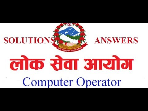 Lok sewa ayog Nepal Computer Operator exam 2074/2075 questions with solutions / answers