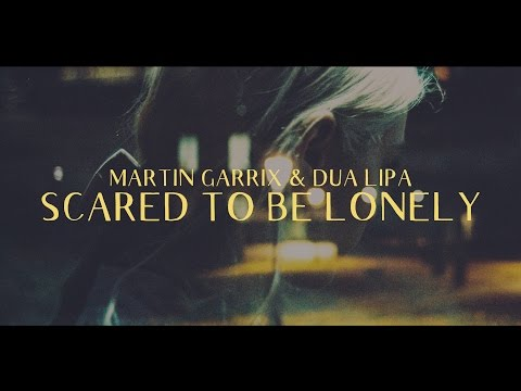 Martin Garrix & Dua Lipa  Scared To Be Lonely Lyric