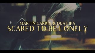 Martin Garrix Dua Lipa Scared To Be Lonely Lyric Video