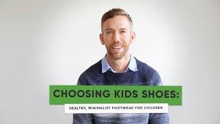 Choosing Kids Shoes: Healthy, Minimalist Footwear for Children