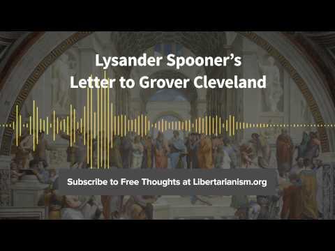 Episode 96: Lysander Spooner's Letter to Grover Cleveland (with Matt Zwolinski)