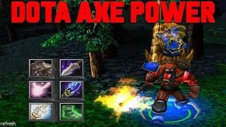 DOTA AXE POWER - NOT ENOUGH