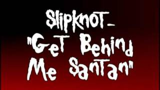 "Slipknot - ""Get Behind Me Santan"" (Reconstructed 2000 Intro)"