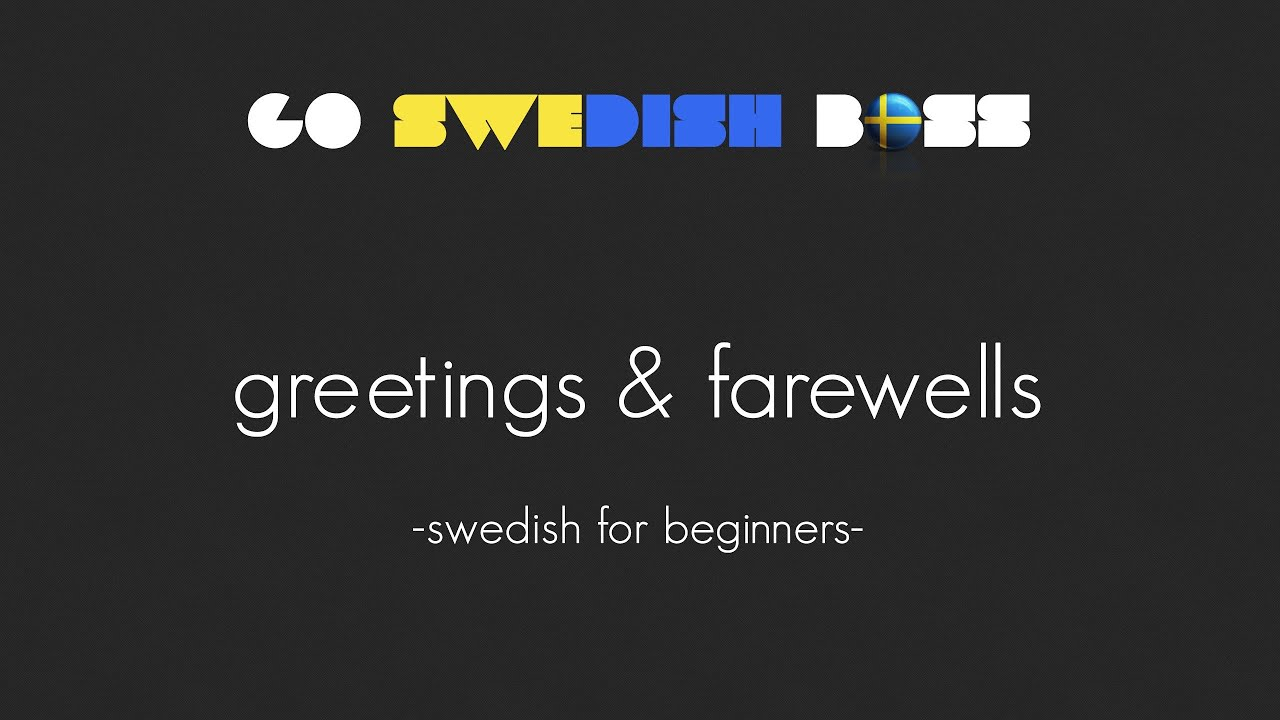 Learn swedish how to say different greetings farewells in swedish learn swedish how to say different greetings farewells in swedish m4hsunfo
