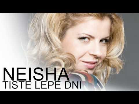 Neisha - Tiste Lepe Dni