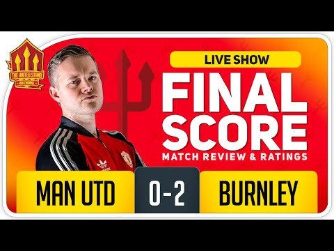 GOLDBRIDGE! Manchester United 0-2 Burnley Match Reaction