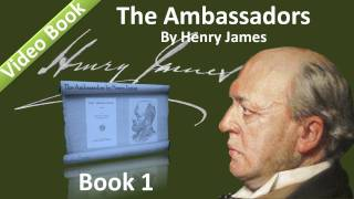 Book 01 - The Ambassadors Audiobook by Henry James (Chs 01-03)
